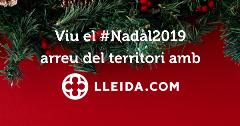 Viu aquest Nadal 2019 arreu del territori amb LLEIDA.COM