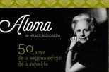 Aloma, de Mercè Rodoreda: 50 anys de la 2a edició de la novel·la