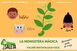 LA MONGETERA MÀGICA- Valdiri Matafaluga + Isca