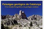 'Paisatges geològics de Catalunya. Una mirada fotogràfica a la geologia catalana'