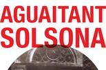 'Aguaitant Solsona. Memòria gràfica de la ciutat fins al 1927'