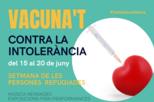Vacuna't contra la intolerància - Setmana de les persones refugiades.