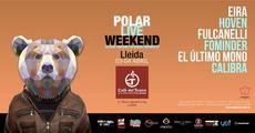 Polar Live Weekend Lleida