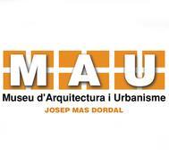 """Museu d'Arquitectura i Urbanisme """"Josep Mas Dordal"""""""