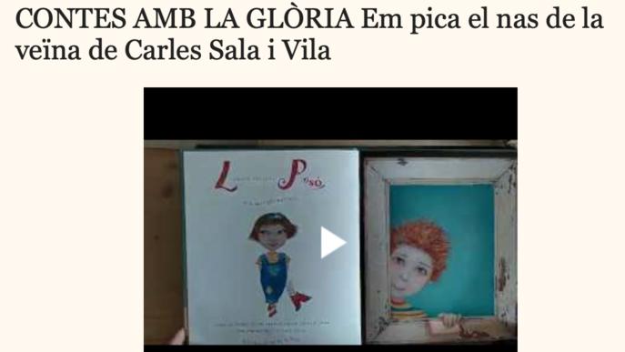 La Glòria avui ens llegirà Em pica el nas de la veïna de Carles Sala i  Vila