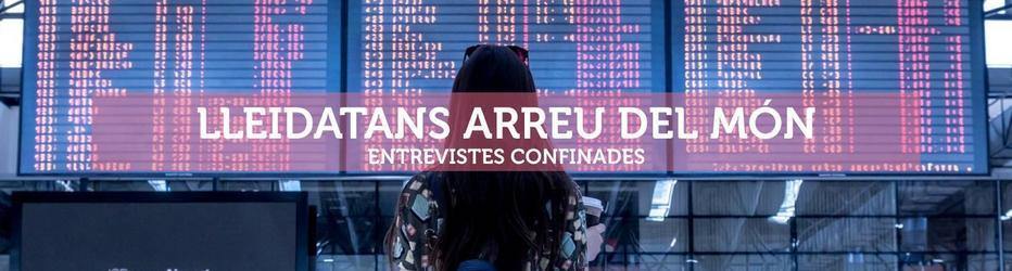 LLEIDA.COM Internacional Lleidatans confinats arreu del món