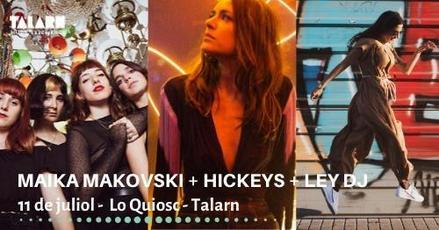 Hickeys, Maika Makovski i Ley DJ - Talarn Music Experience 2020