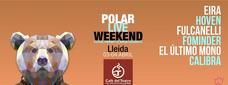 Polar Live Weekend Lleida